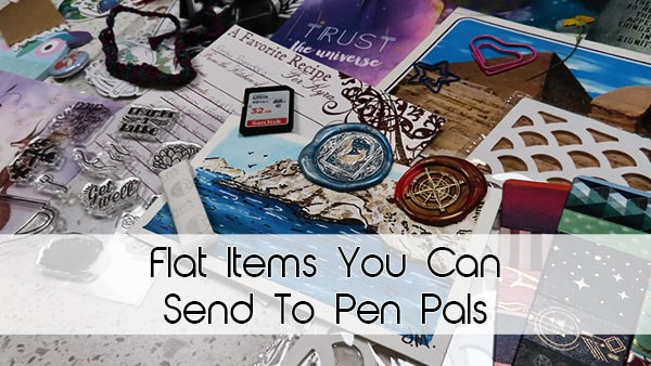 Flat Items You Can Send to Pen Pals
