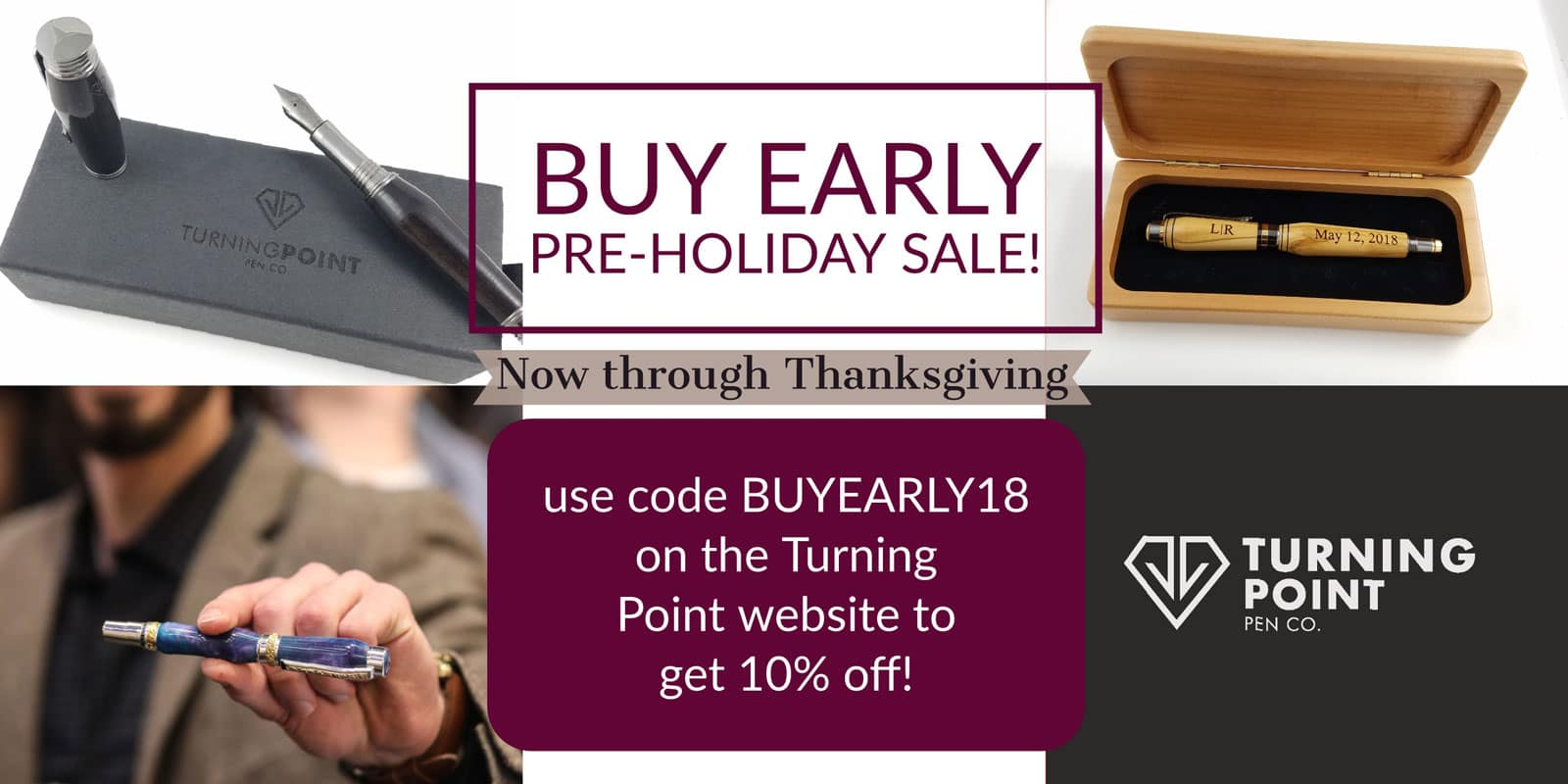 Buy Early Pre Holiday Sale 2018 Turning Point Pen Co.
