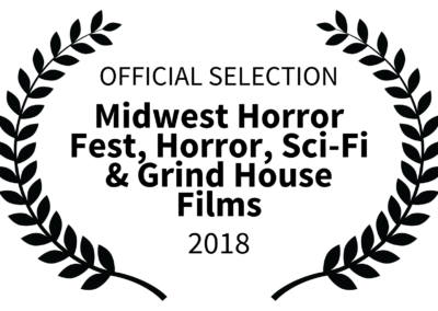 OFFICIAL SELECTION - Midwest Horror Fest Horror Sci-Fi Grind House Films - 2018