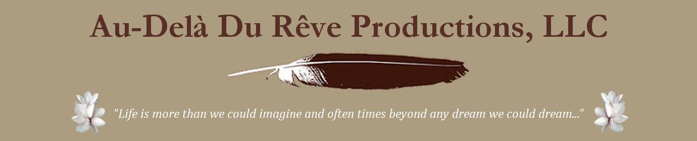 Au-Delà Du Rêve Productions, LLC