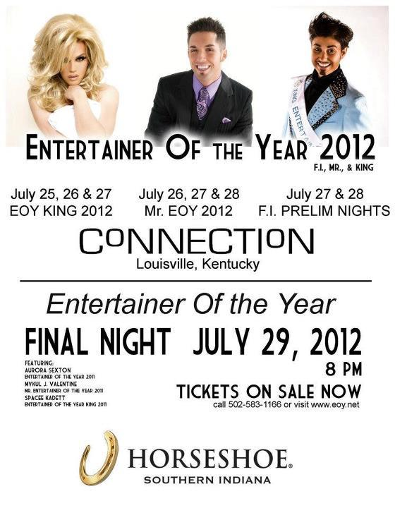 Show Ad | National Entertainer of the Year, F.I., Mr. and King | Connection (Louisville, Kentucky) and Horseshoe (Southern Indiana) | 7/25-7/29/2012