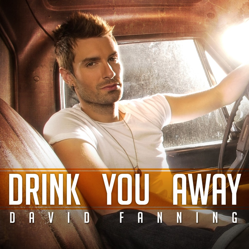 David Fanning Drink You Away - CountryMusicRocks.net