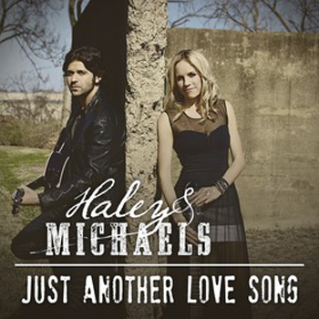 Haley-&-Michaels-Just-Another-Love-Song---CountryMusicRocks.net