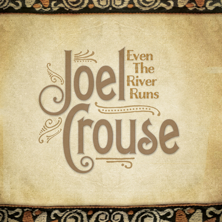 Joel-Crouse-Even-The-River-Runs-CountryMusicRocks.net