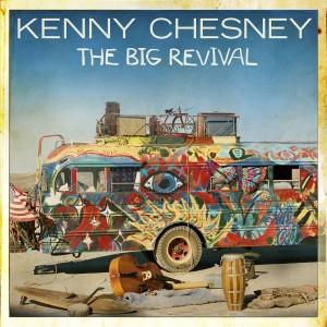 Kenny Chesney The Big Revival - CountryMusicRocks.net