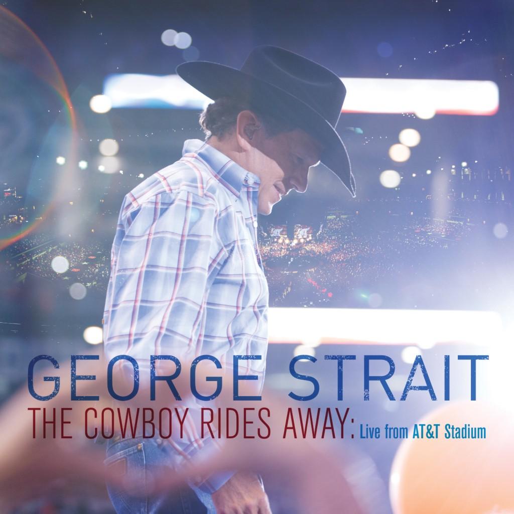 George Strait The Cowboy Rides Away Live Album - CountryMusicRocks.net
