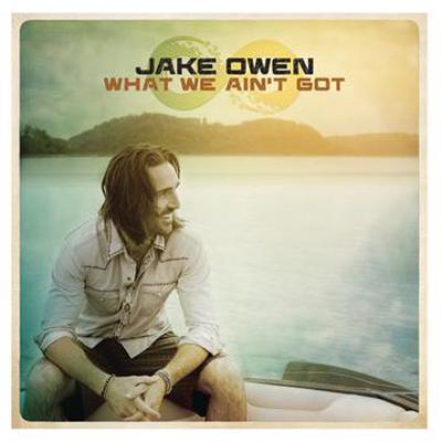 Jake-Owen-What-We-Ain't-Got---CountryMusicRocks.net
