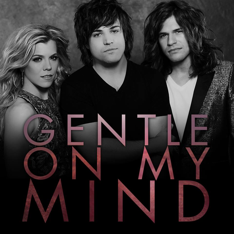 The Band Perry Gentle on My Mind - CountryMusicRocks.net