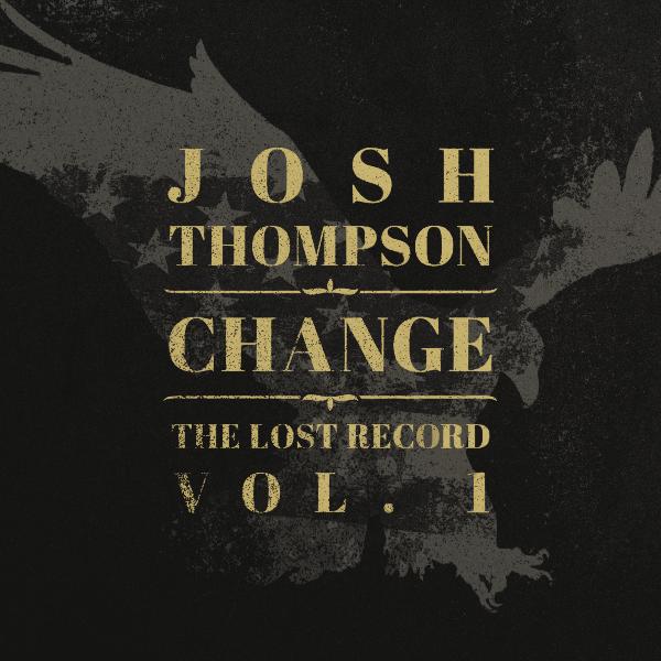 Josh Thompson Change The Lost Record Vol 1 - CountryMusicRocks.net