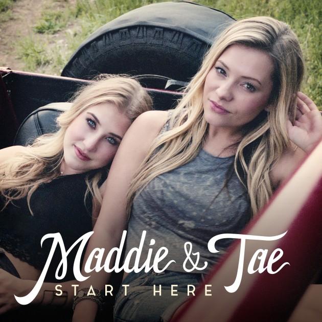 Maddie & Tae Start Here - CountryMusicRocks.net