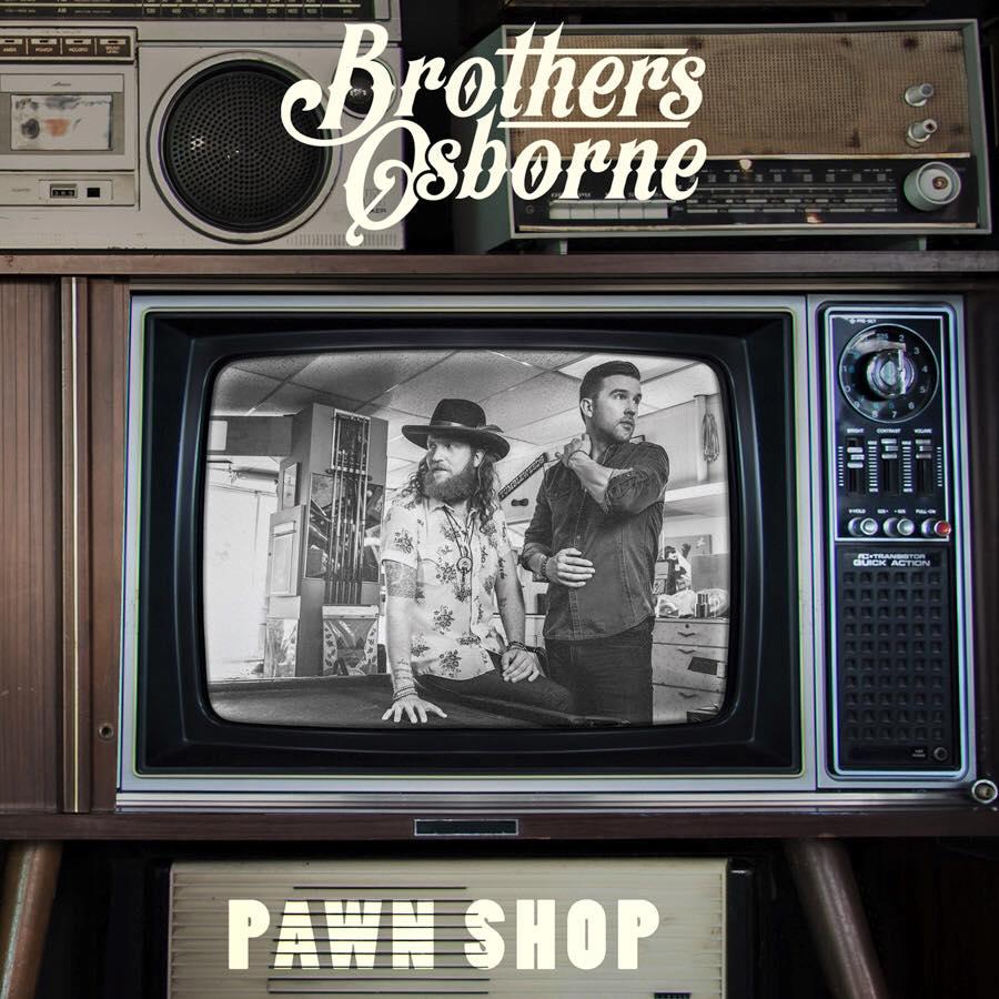 Brothers Osborne Pawn Shop - CountryMusicRocks.net