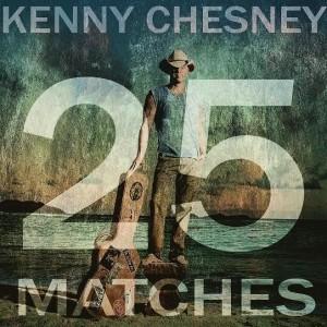 Kenny Chesney 25 Matches - CountryMusicRocks.net