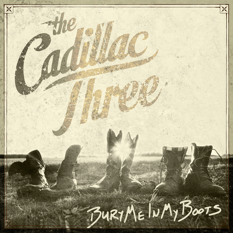 The Cadillac Three Bury Me In My Boots Album