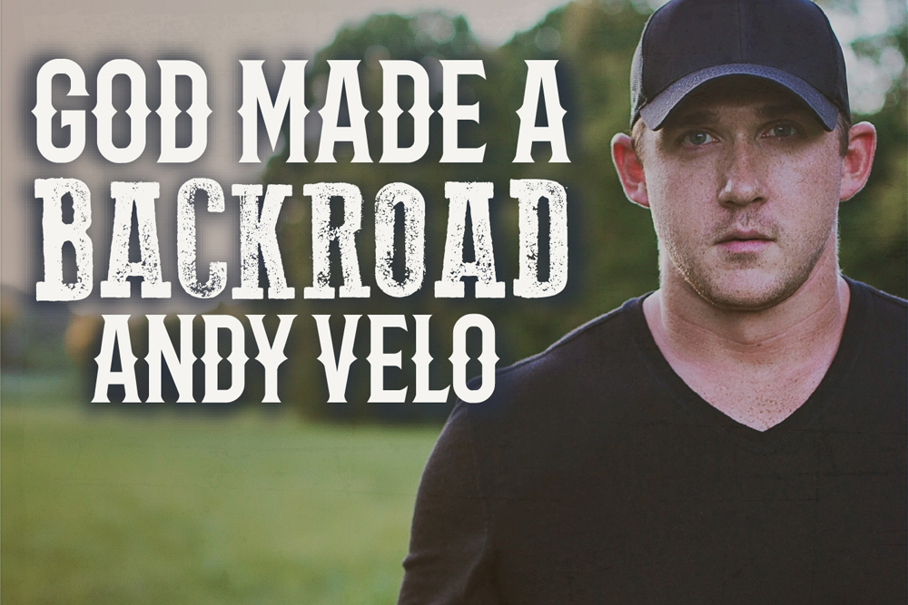 Andy Velo God Made A Backroad