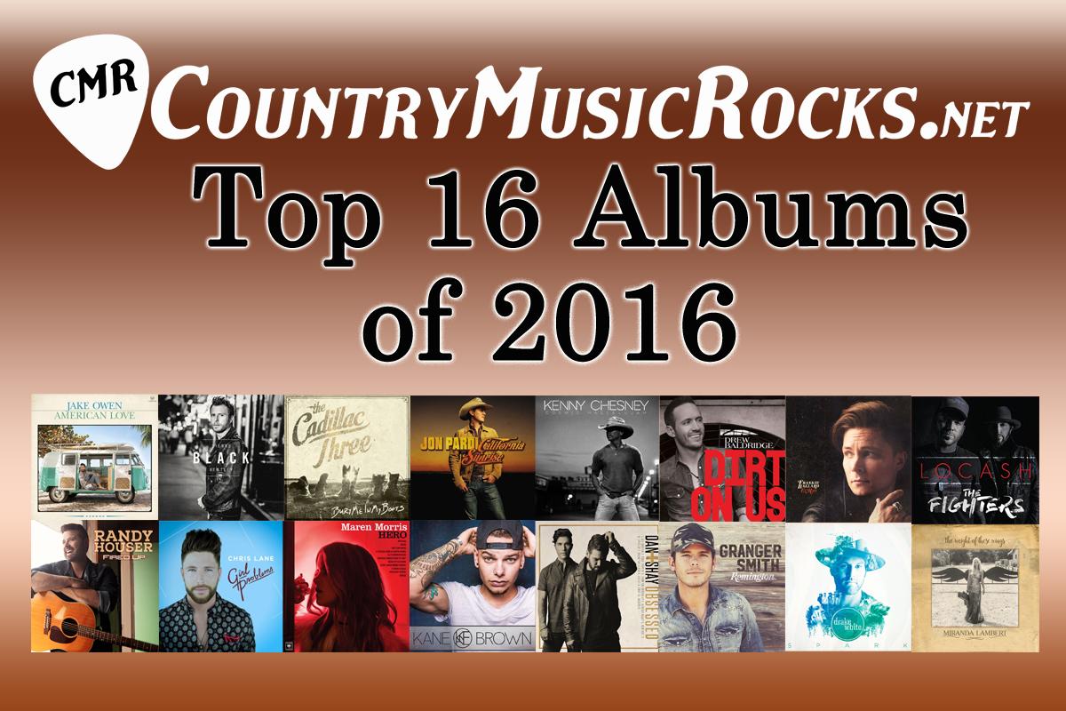 CountryMusicRocks Top 16 Albums 2016