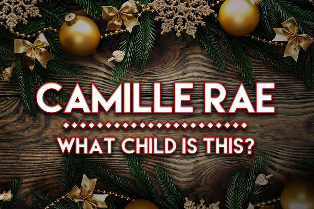Camille Rae What Child Is This