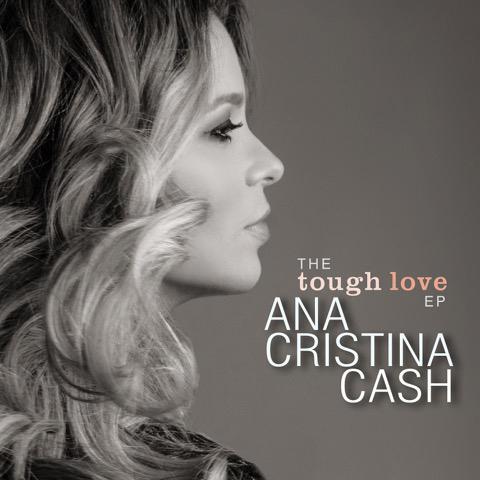 Ana Cristina Cash The Tough Love EP