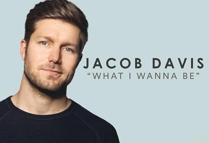 Jacob Davis What I Wanna Be