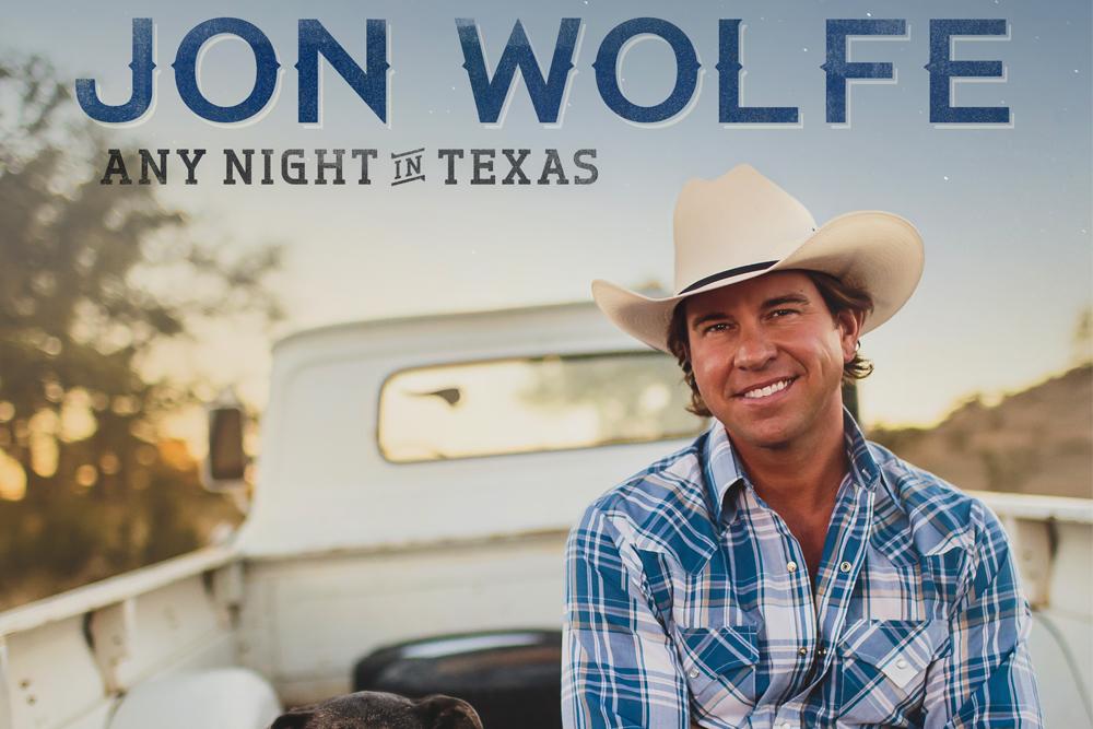 Jon Wolfe Any Night In Texas