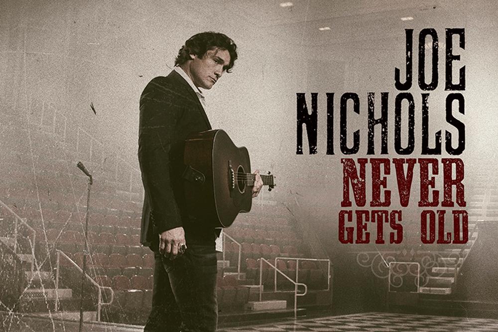 Joe Nichols Never Gets Old