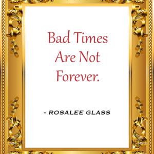 Reinventing Rosalee - Bad Times Are Not Forever