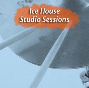 Ice House Studio Sessions