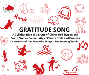 """Gratitude song is a collaboration of a group of CMHA community to the tune """"my favourite things - the sound of music"""""""