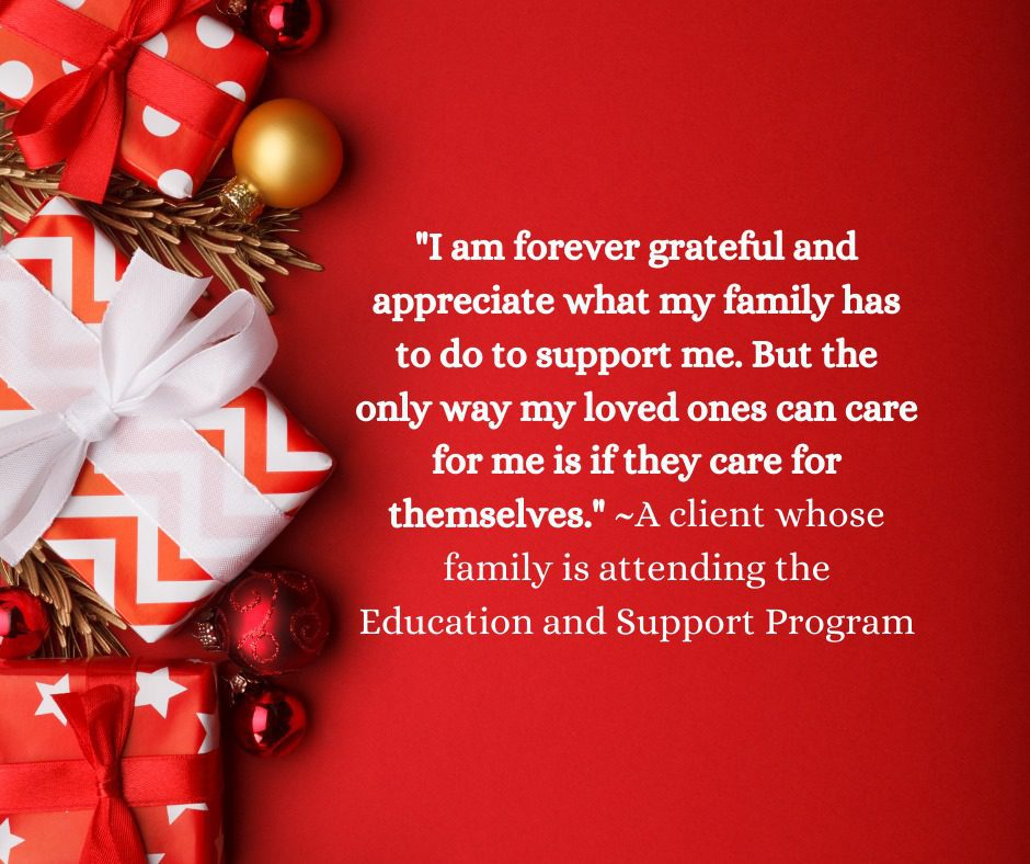 Poster of a quote from a client whose family is attending the Education and support program