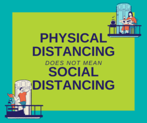 physical distancing does not mean social distancing sign