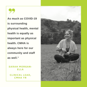 quote from sarah morgan-ella, clinical lead CMHA YR on COVID-19 mental and physical health