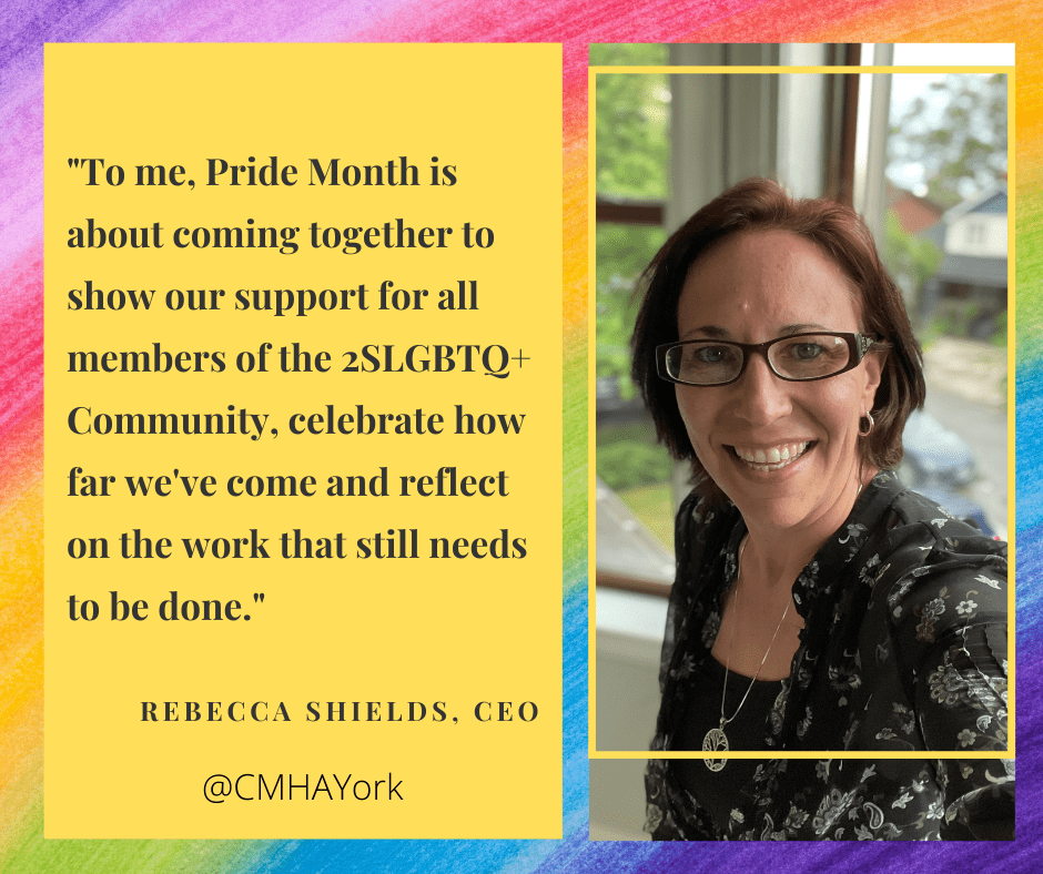 To me, Pride Month is about coming together to show our support for all members of the 2SLGBTQ+ Community, celebrate how far we've come and reflect on the work that still needs to be done Rebecca Shields