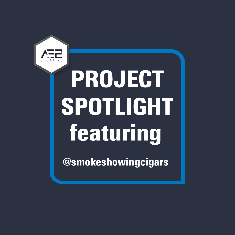 Project Spotlight | Smoke Showing Cigar Company