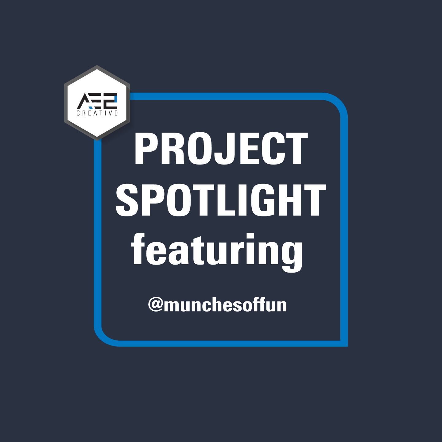 Project Spotlight | Munches of Fun