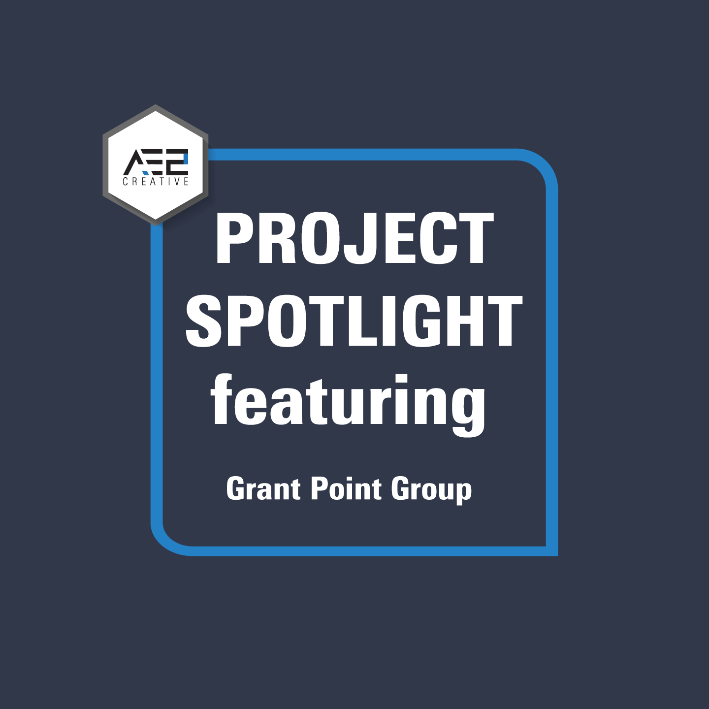 Project Spotlight | Grant Point Group