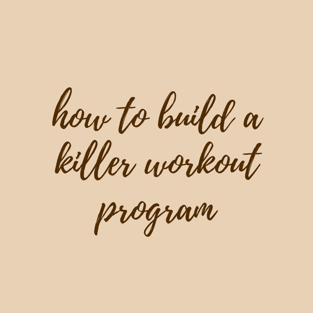 How To Build A Killer Workout Program
