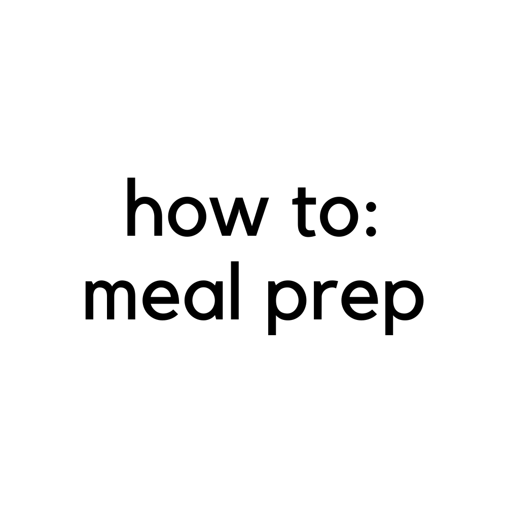 How to: Meal Prep