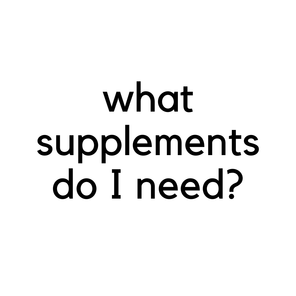 What Supplements Do I Need