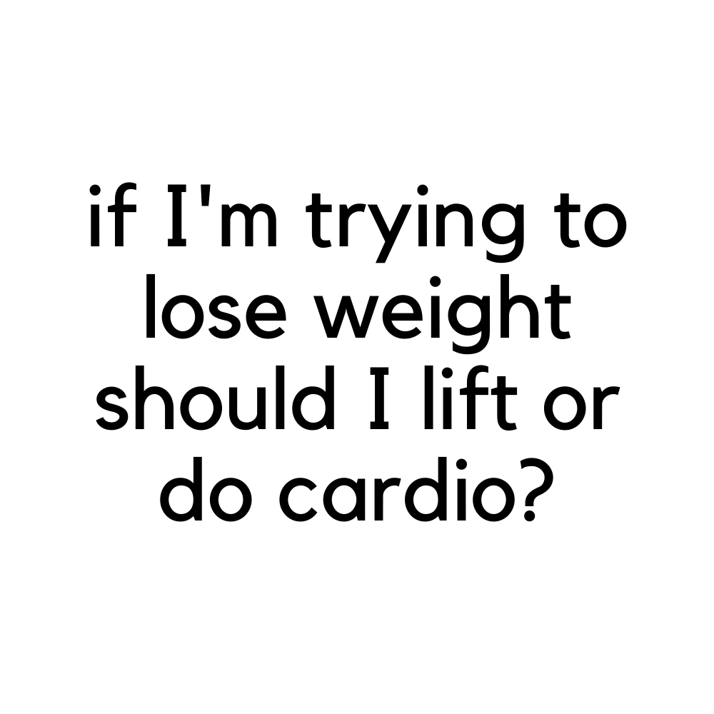 If I'm Trying to Lose Weight- Should I Lift or do Cardio?