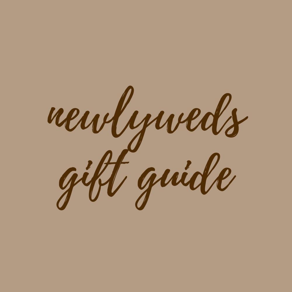 Newlyweds Gift Guide