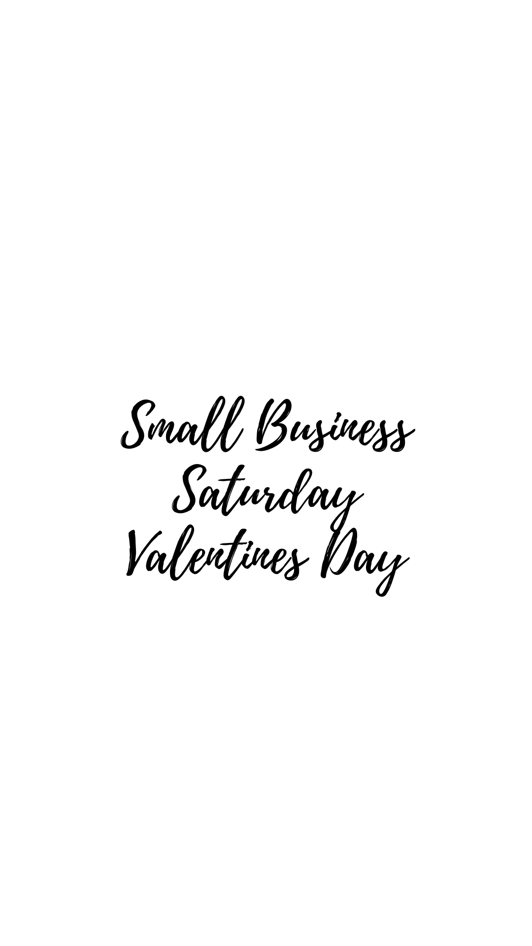 Small Business Saturday-Valentine's Day