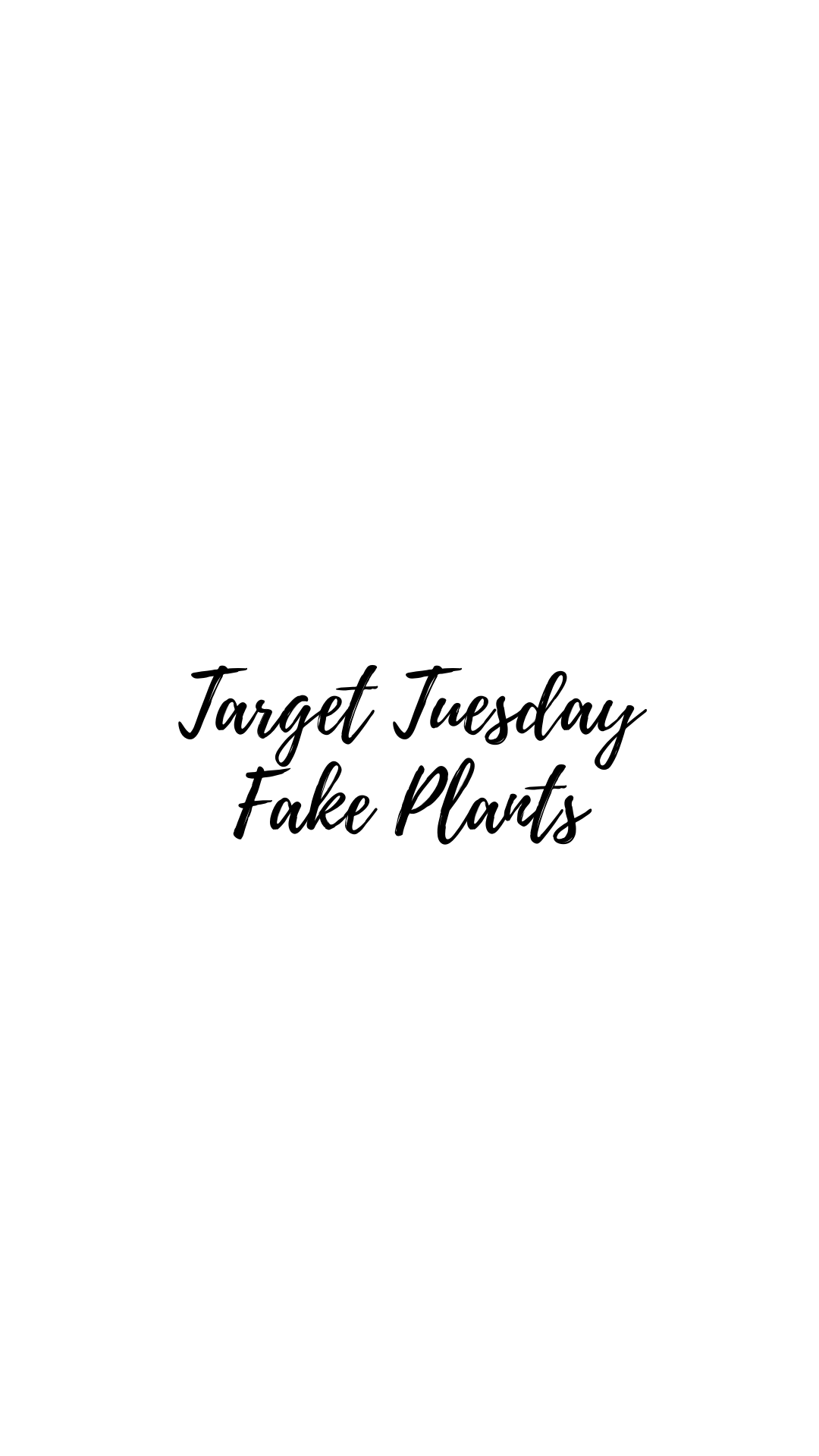 Target Tuesday- Fake Plants Galore
