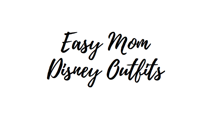 Easy Mom Disney Outfits