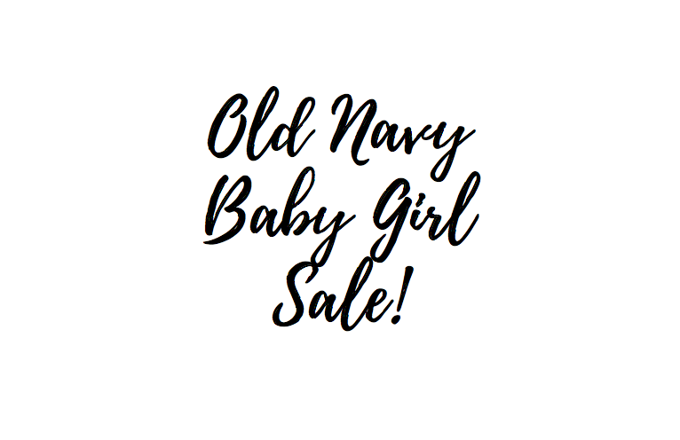 Old Navy Baby Girl Sale!