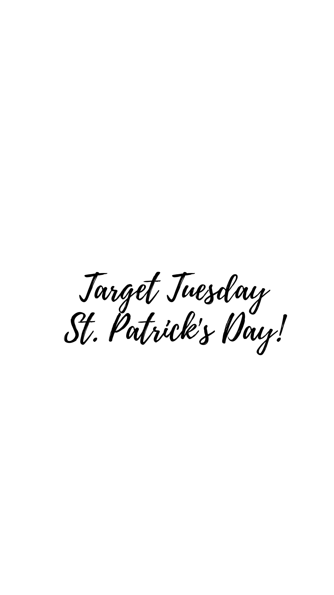 Target Tuesday St. Patrick's Day!
