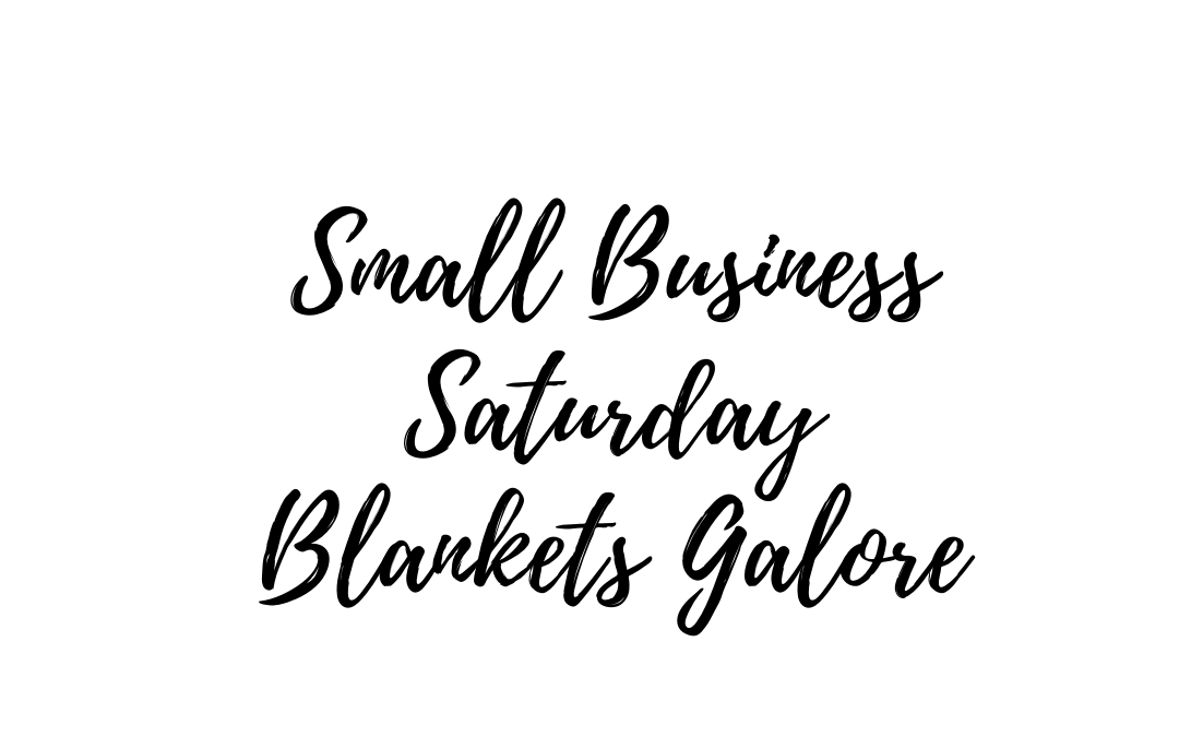 Small Business Saturday: Blankets Galore