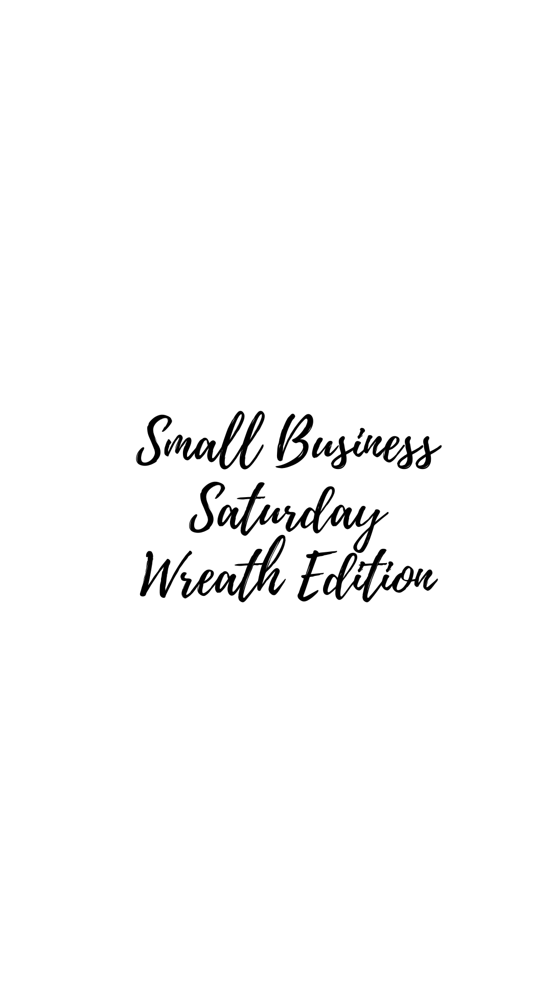 Small Business Saturday–Wreath Edition