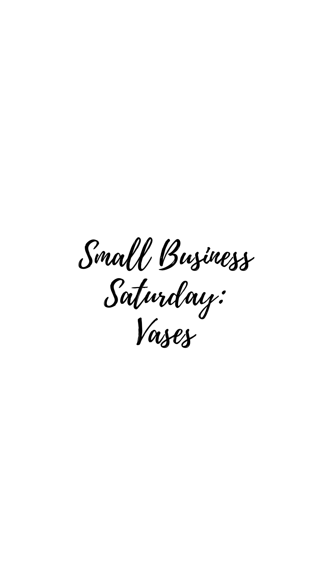 Small Business Saturday: Vases!