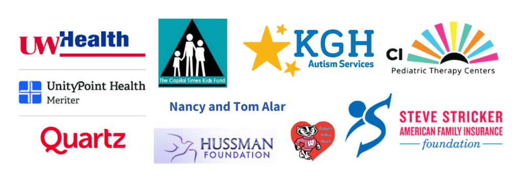 These are our sponsor logos. Sponsors are UW Health, UnityPoint Health Meriter, Quartz. The Capital Times Kids Fund, K G H Autism Services, C I Pediatric Therapy Centers, Nancy and Tom Alar, Hussman Foundation, Badgers with a Heart, Steve Stricker American Family Insurance Foundation.