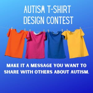 Autism T-Shirt Design Contest Make it a message you want to share with others about autism