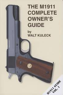 The M1911 Complete Owner's Guide